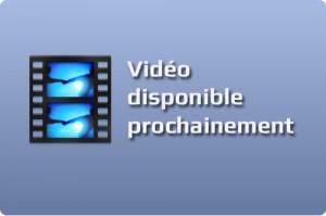 Video disponible prochainement